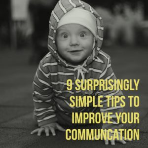 9 surprisingly simple tips to improve your communication