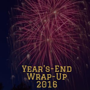 Year's-End Wrap-Up 2016
