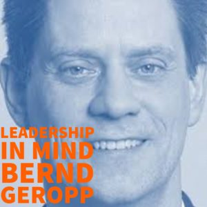 Leadership in Mind - Bernd Geropp